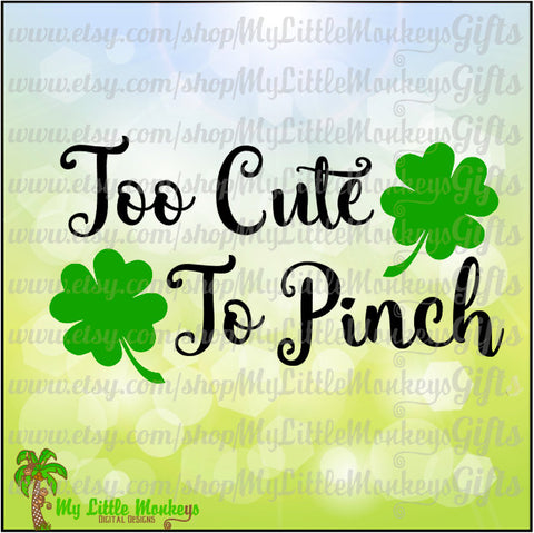 Too Cute to Pinch St. Patrick's Day Shamrock Design Digital ClipartCut File Instant Download Jpeg Png SVG EPS DXF
