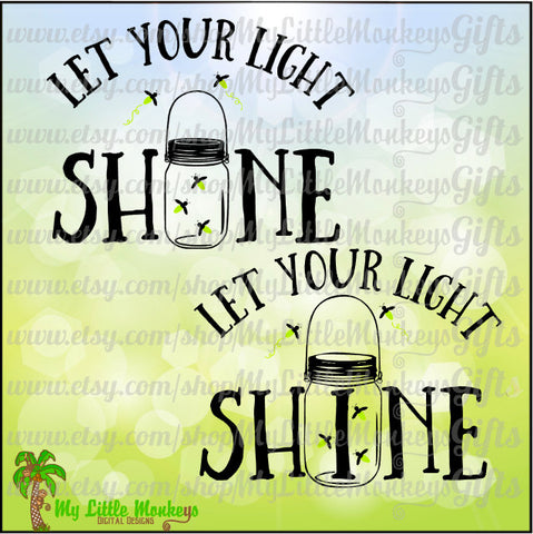 Mason Jar SVG ~ Let Your Light Shine ~ Lightning Bug ~ Firefly ~ Kids SVG~ Summer Shirt ~ Commercial Use SVG ~ Clip Art Cut File eps dxf png
