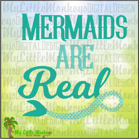 Mermaids are Real Tail Design Mermaid Quote Digital Instant Download Cut File Clipart Mermaid SVG EPS Jpg Png  DXF Files