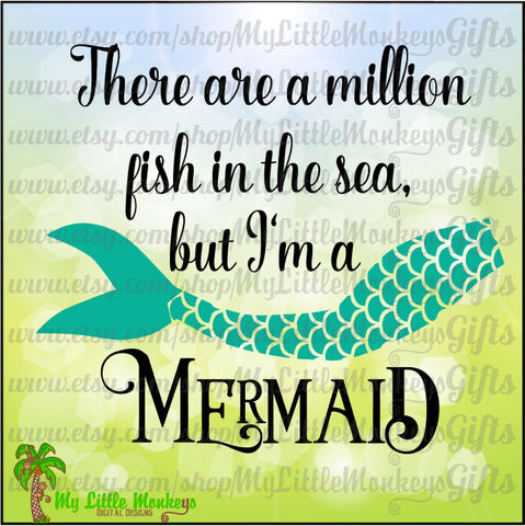 There are a Million Fish in the Sea, But I'm a Mermaid Quote Digital Clipart & Cut File Instant Download Full Color Jpeg Png SVG DXF EPS