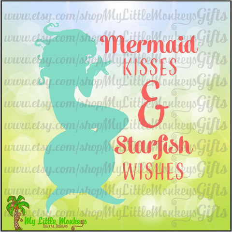 Mermaid Kisses & Starfish Wishes Mermaid Quote Digital Instant Download Cut File Clipart Jpg Png SVG DXF EPS