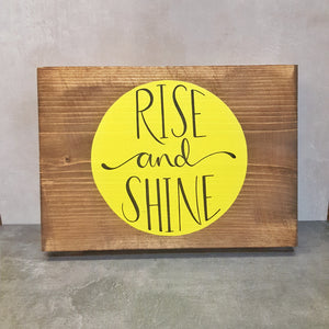 Rise and Shine - Wood Sign