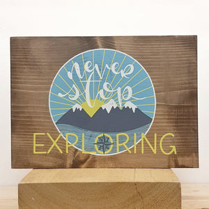 Never Stop Exploring - Wood Sign
