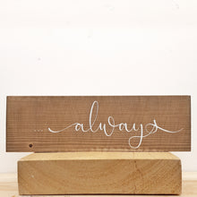 Always - Wood Sign