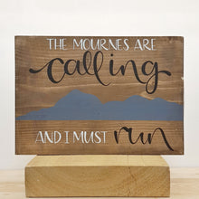 The Mournes Are Calling And I Must Run - Wood Sign