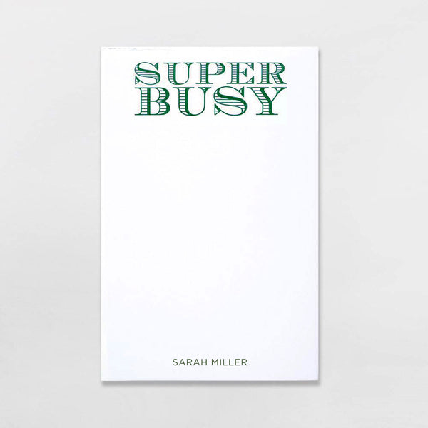 Super Busy Personalize Note Pad in hunter green ink