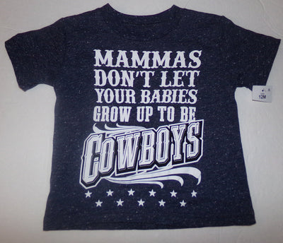 Don't Let your Babies Grow Up To Be Cowboys 12M T Shirt-We Got Character