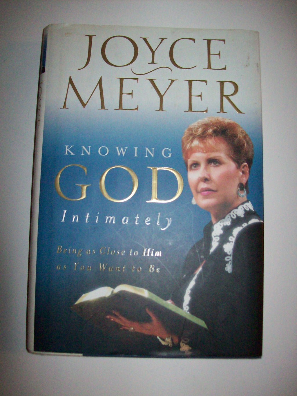 Knowing God Intimately By Joyce Meyer-We Got Character