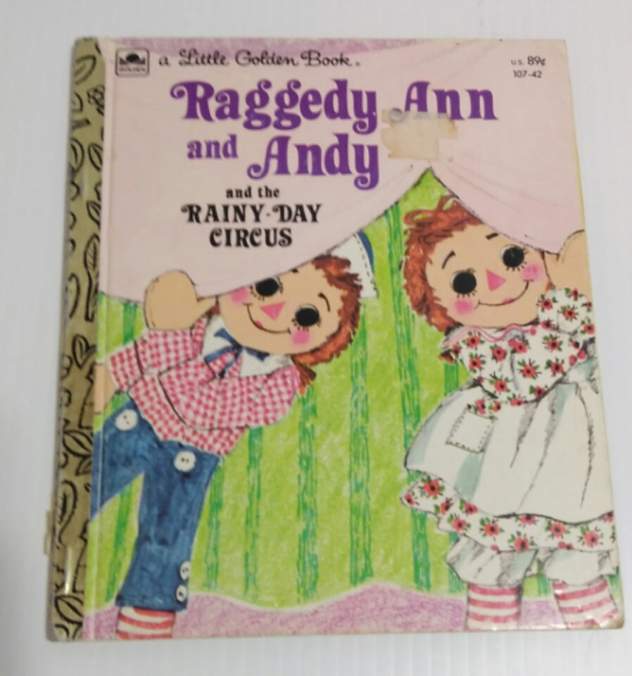 Raggedy Ann and Andy and the Rainy Day Circus (A Little Golden Book)- We Got Character
