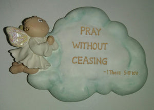 Angel Cheeks Plaque Pray Without Ceasing - We Got Character