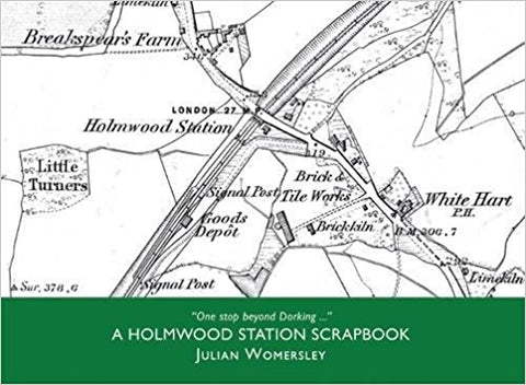 A Holmwood Station Scrapbook by Julian Wormersley