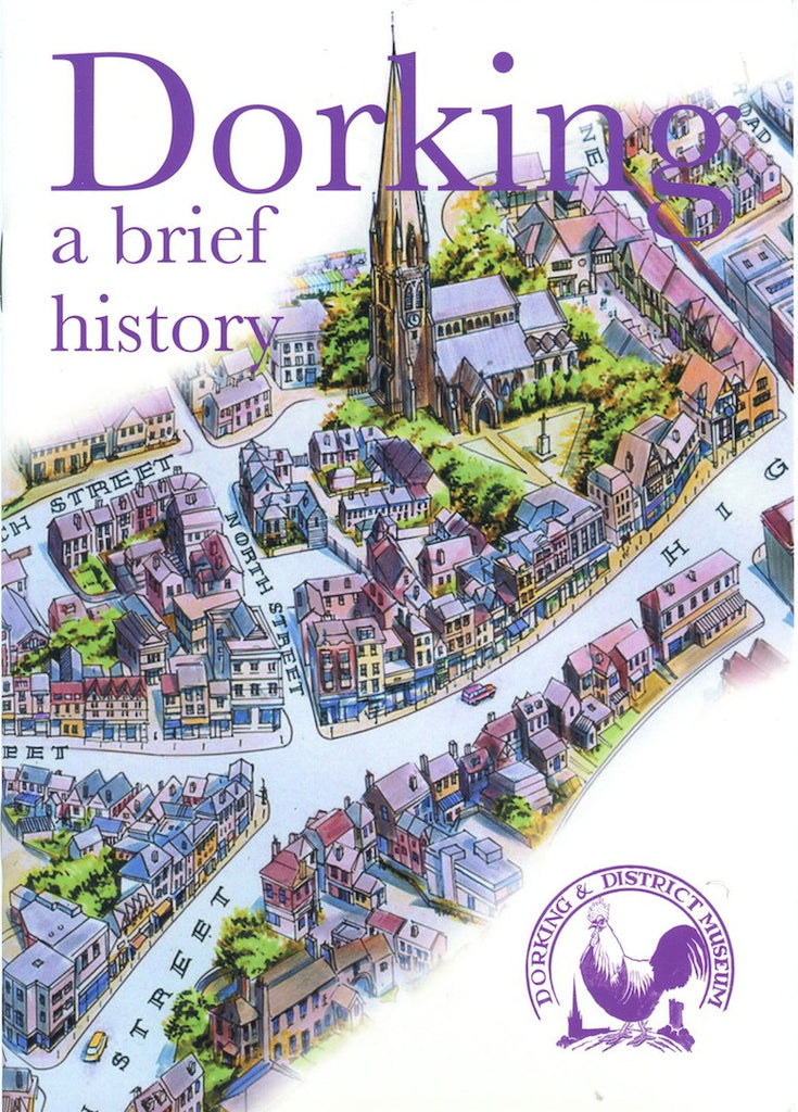 Dorking. A Brief History by Joyce Foster