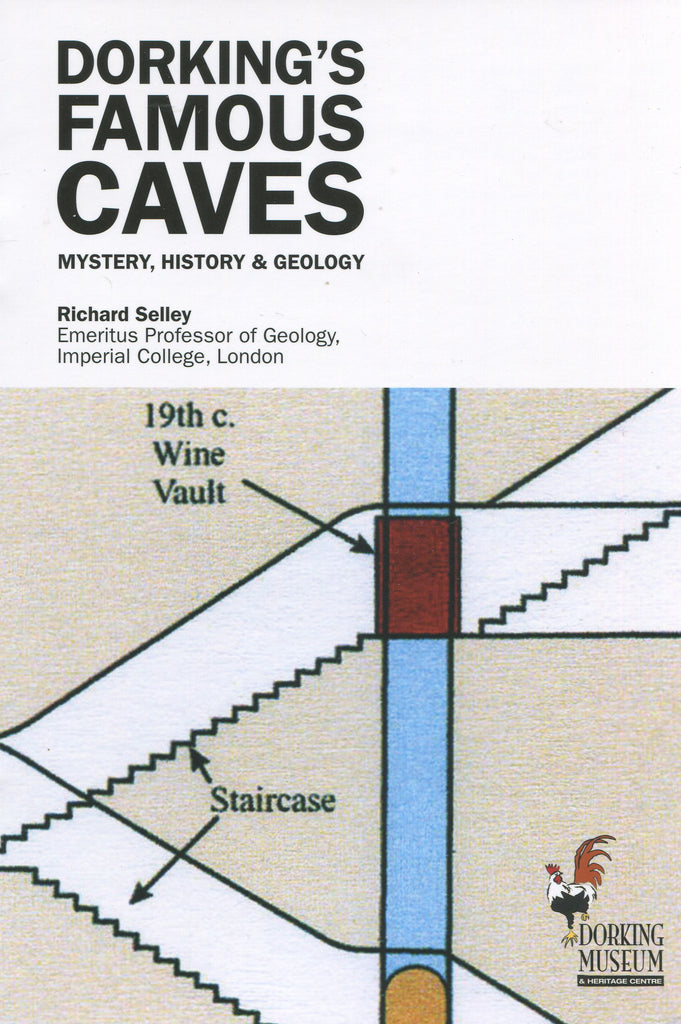 Dorking's Famous Caves by Professor Richard Selley