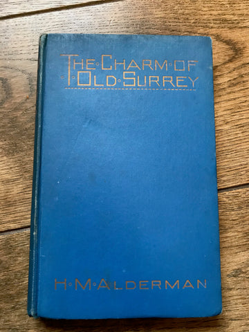 The Charm of Old Surrey by H.M. Alderman