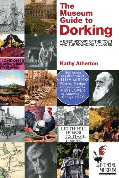 The Museum Guide to Dorking by Kathy Atherton