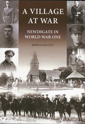 A Village at War. Newdigate in World War One by John Callcut