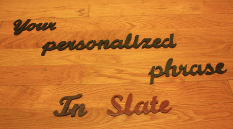 Personalized Slate Phrase