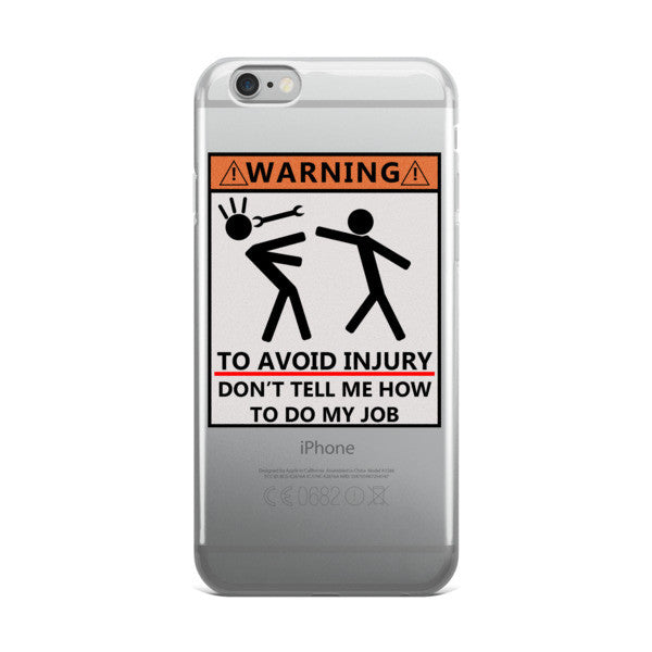 Don't tell me how to do my job iphone case