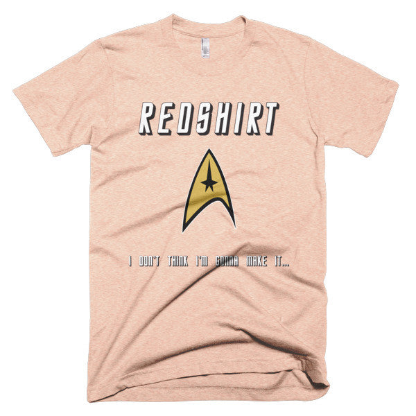 "Star Trek Redshirt "" I don't think I'm gonna make it""shirt"