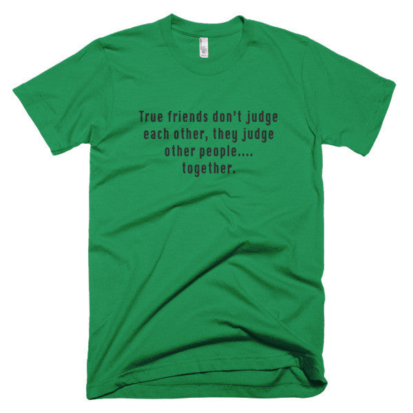 Friends who judge together shirt