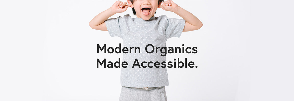 Modern Organics. Made Accessible.