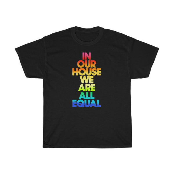 We Are All Equal Shirt