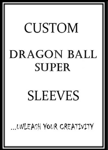 Custom Dragon Ball Super Card Sleeves - Card Sleeves for DragonBall On Sale Now!