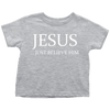 T-shirt - Jesus Just Believe Him Limited Edition Toddler T-Shirt