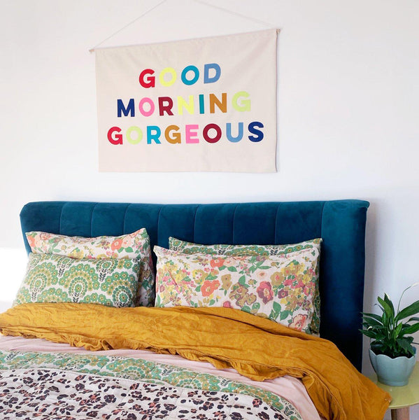 good morning gorgeous house hooray banner society wanderers linen bedding