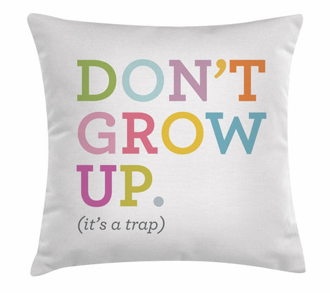 "Ls Dont Grow Up 18x18""-Polyester Filled"