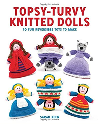 Topsy Turvy Knitted Dolls: 10 Fun Reversible Toys to Make
