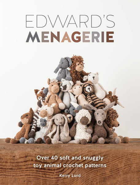 TOFT - Edward's Menagerie: Over 40 soft and snuggly toy animal crochet patterns