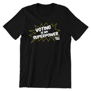 Voting Is My Superpower T-Shirt