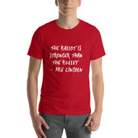 Unisex tee -- The ballot is stronger than the bullet -- white text