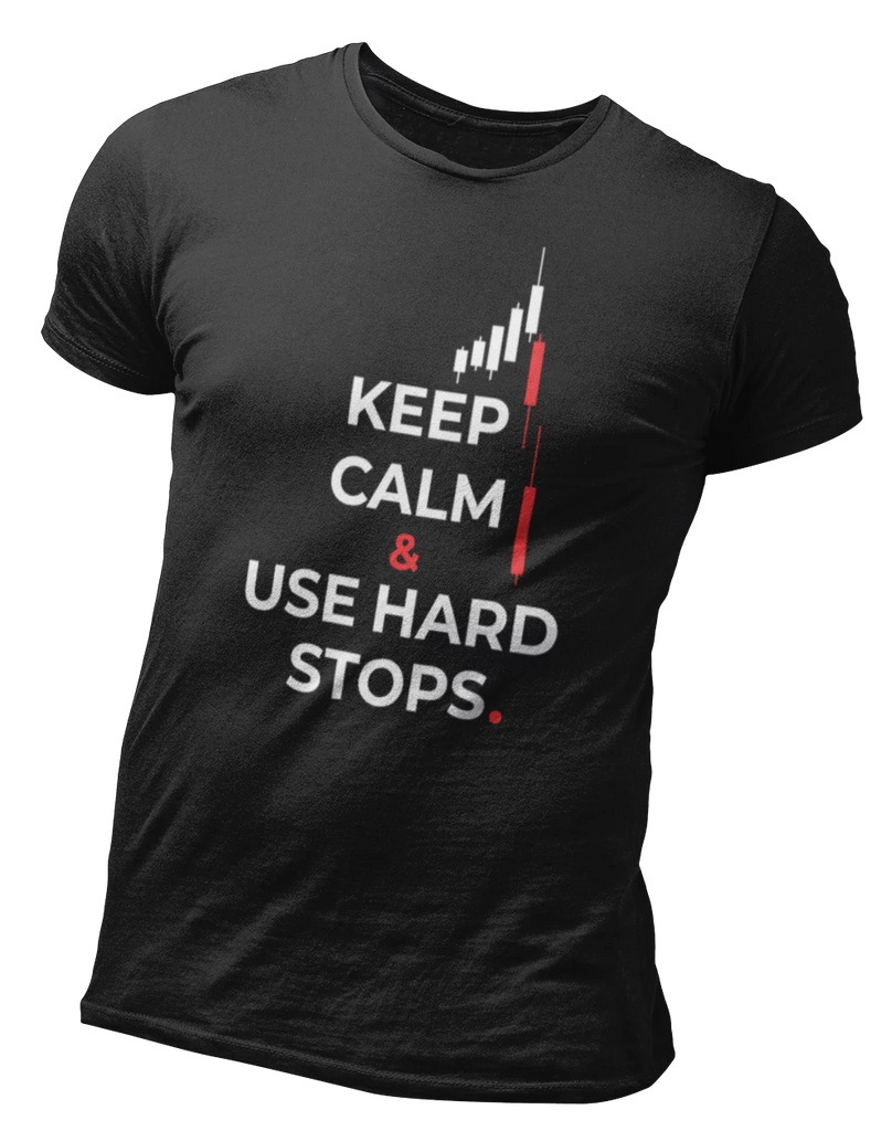 Keep Calm & Use Hard Stops | Day Trading, Stock Market Tee
