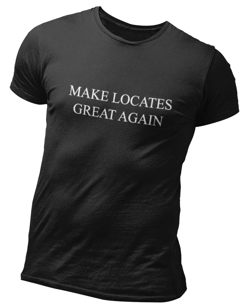 MAKE LOCATES GREAT AGAIN | Therstee Tee