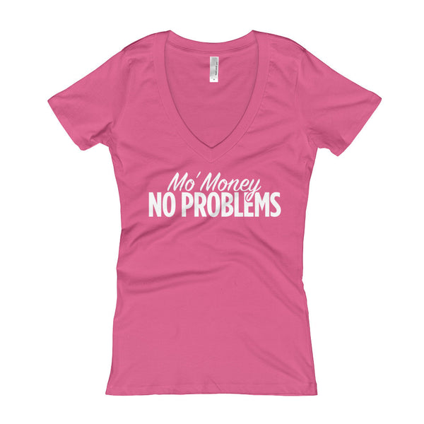 Mo' Money, No Problems Women's V-Neck T-shirt