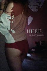 HERE. by Lindsey Kugler