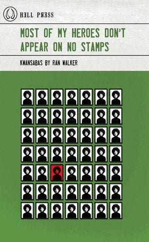 Most of My Heroes Don't Appear on No Stamps by Ran Walker