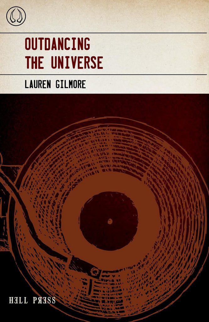 Outdancing the Universe by Lauren Gilmore