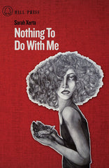Nothing to Do with Me by Sarah Xerta