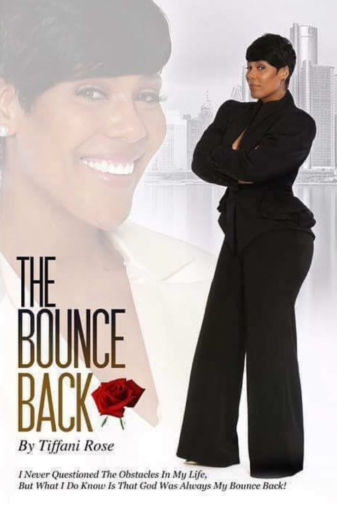 The Bounce Back (By Tiffani Rose) Author (Book)