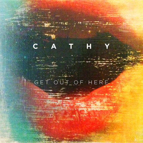 Cathy 'Get Out of Here' 7""