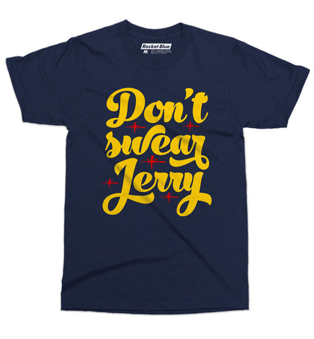 Don't swear Jerry Tee - Navy - Rocket Blue Graphic T-Shirt