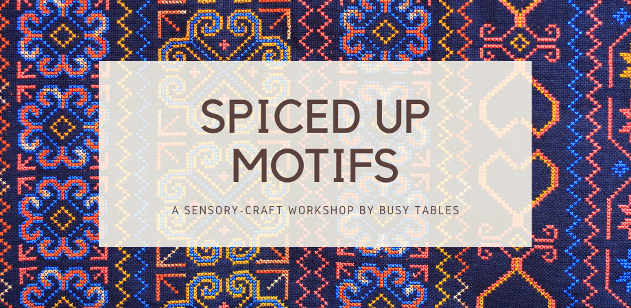 Sensory Craft: Spiced up Motifs