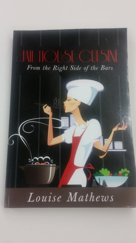 Jail House Cuisine Cook Book