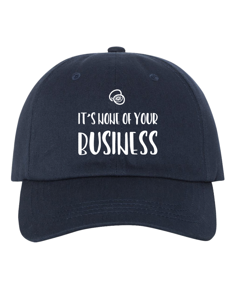 BLACK NONE OF YOUR BUSINESS BASEBALL CAP