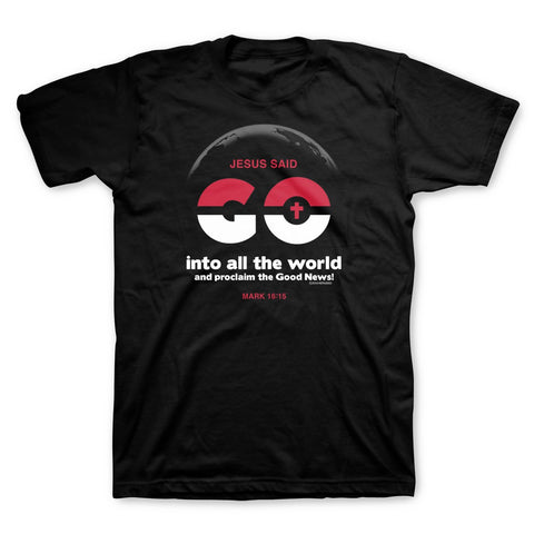 Jesus Said Go Into All The World Christian T-Shirt