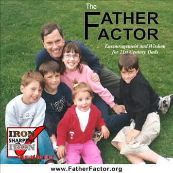 Iron Sharpens Iron - The Father Factor CD Volume 1