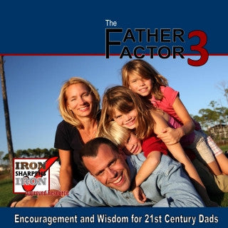 Iron Sharpens Iron - The Father Factor CD Volume 3